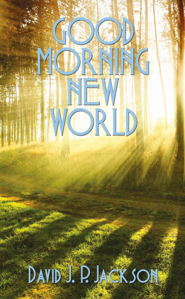 Good Morning New World - David P. J. Jackson